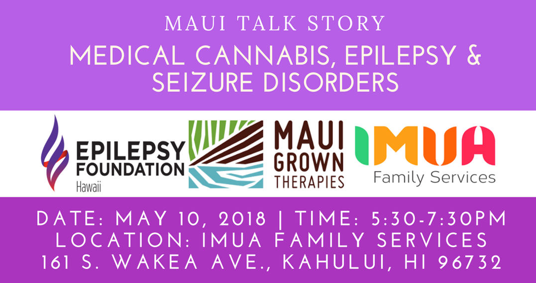 MAUI Talk Story: Medical Cannabis, Epilepsy and Seizure Disorders